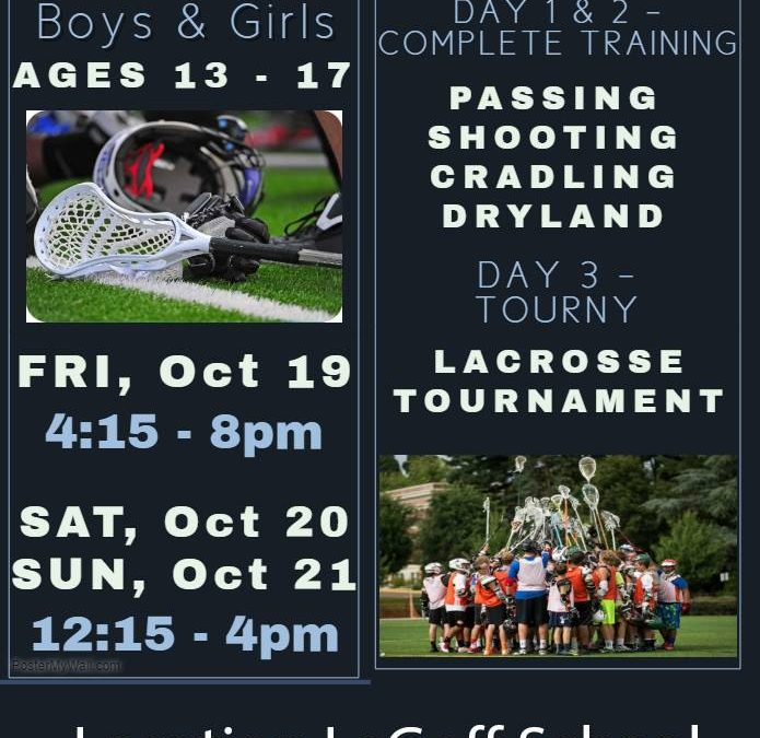 Lacrosse Camp at LeGoff School, Oct 19th, 20th, and 21st